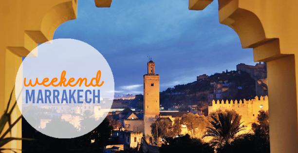 Passer un week-end à Marrakech : les immanquables
